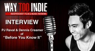 Interview: PJ Raval and Dennis Creamer of Before You Know It Interview