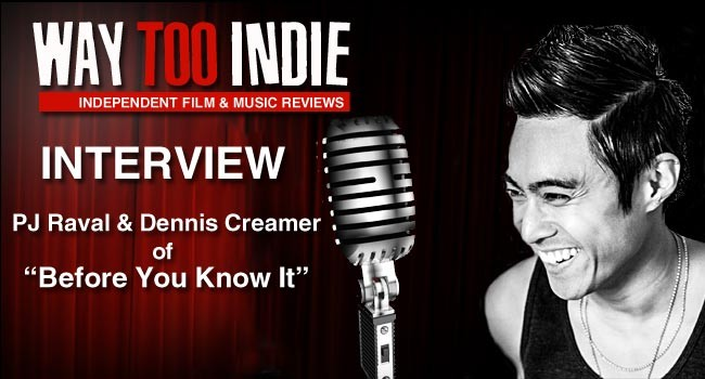 Interview: PJ Raval and Dennis Creamer of Before You Know It