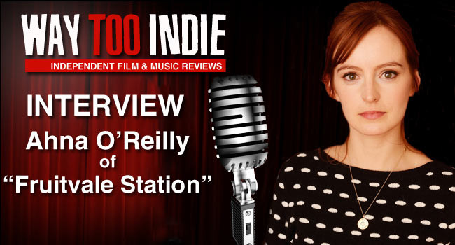 Interview: Ahna O'Reilly of Fruitvale Station Interview