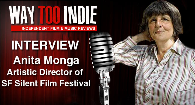 Interview: Anita Monga, Artistic Director of the SF Silent Film Festival Interview