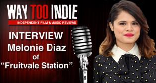 Interview: Melonie Diaz of Fruitvale Station