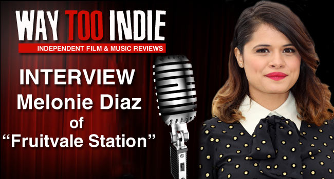 Interview: Melonie Diaz of Fruitvale Station