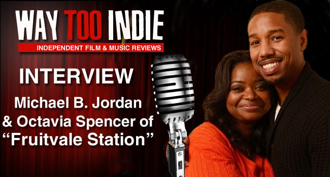 Interview: Michael B. Jordan and Octavia Spencer of Fruitvale Station Interview