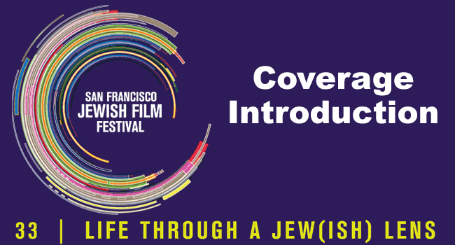 San Francisco Jewish Film Festival Coverage Introduction