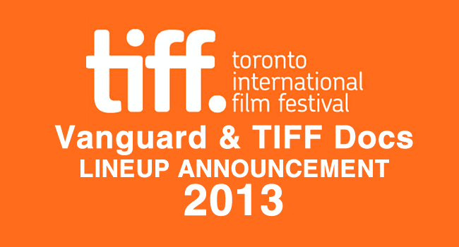 TIFF 2013: Vanguard and Documentary lineups announced