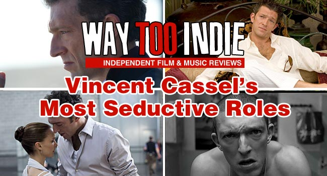 Vincent Cassel's Most Seductive Roles