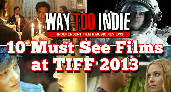 10 Must See Films at TIFF 2013