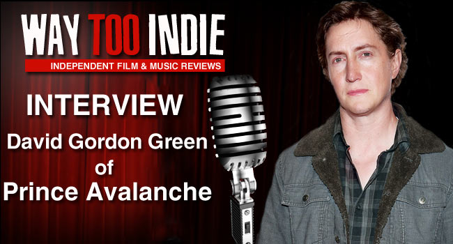 Interview: David Gordon Green of Prince Avalanche