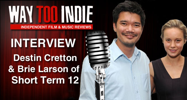 Interview: Destin Cretton and Brie Larson of Short Term 12
