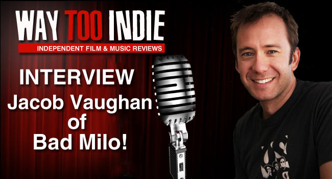 Interview: Jacob Vaughan of Bad Milo!