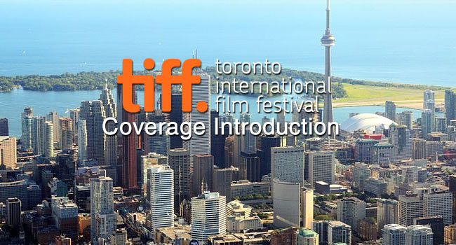 TIFF 2013: Coverage Introduction