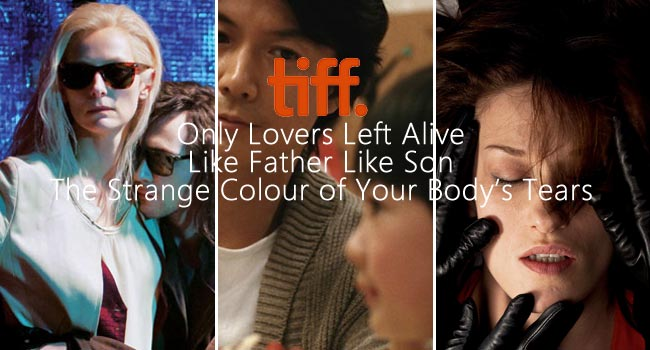 TIFF 2013: Only Lovers Left Alive, Like Father Like Son, The Strange Colour of Your Body's Tears Film Festival