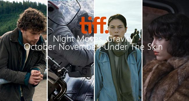 TIFF 2013: Night Moves, Gravity, October November, Under The Skin Film Festival