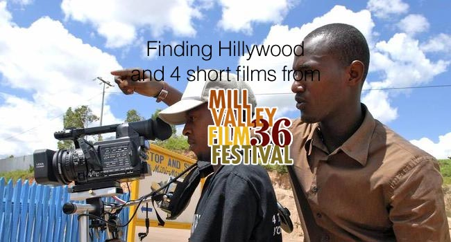 Mill Valley Film Festival: Finding Hillywood & 4 Short Films