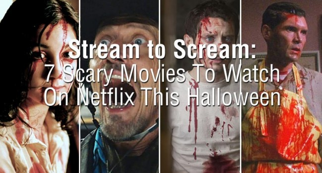 Stream To Scream: 7 Scary Movies To Watch On Netflix This Halloween