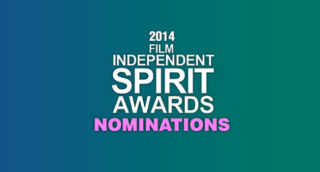 2014 Spirit Award Nominations Announced