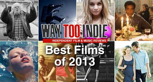 Way Too Indie's Best Films of 2013