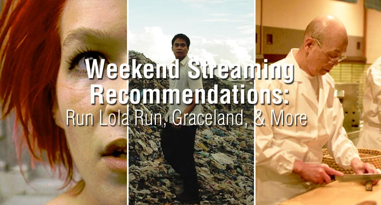 Weekend Streaming Recommendations: Run Lola Run, Graceland, & More