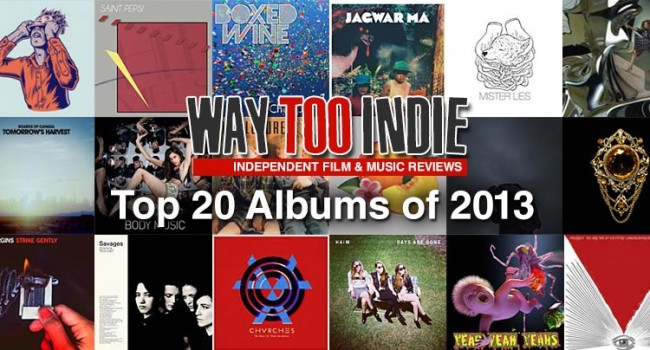 Way Too Indie's Top 20 Albums of 2013