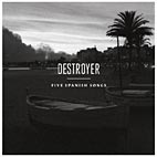 Destroyer – Five Spanish Songs EP album cover
