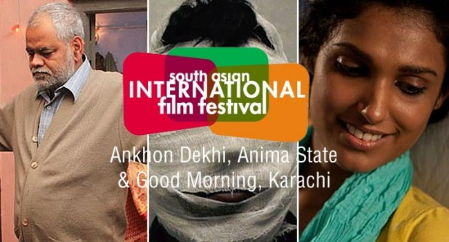 South Asian International Film Festival: Ankhon Dekhi and More