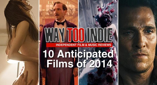 10 Most Anticipated Films of 2014 Features