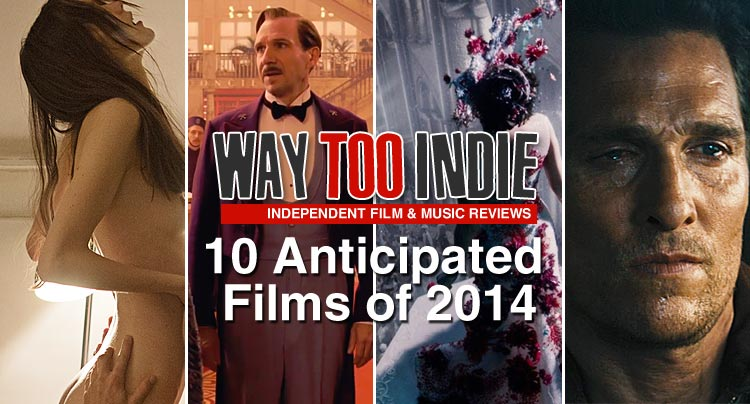 10 Most Anticipated Films of 2014
