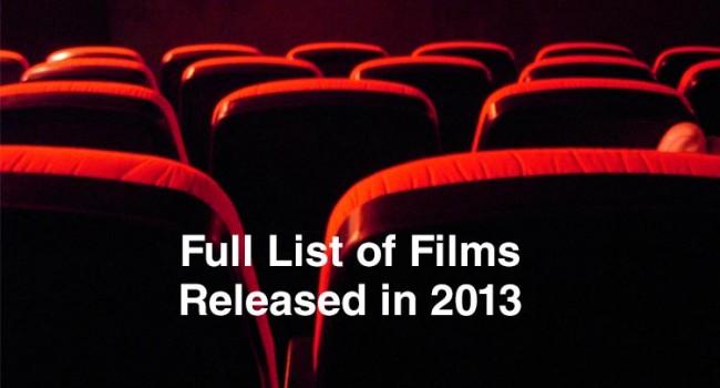 Full List of Films Released in 2013