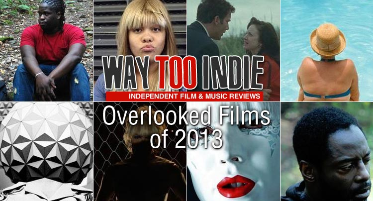 Overlooked Films of 2013