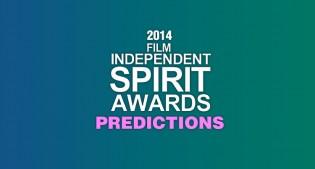 2014 Spirit Award Predictions