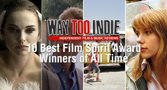 10 Best Film Spirit Award Winners of All Time