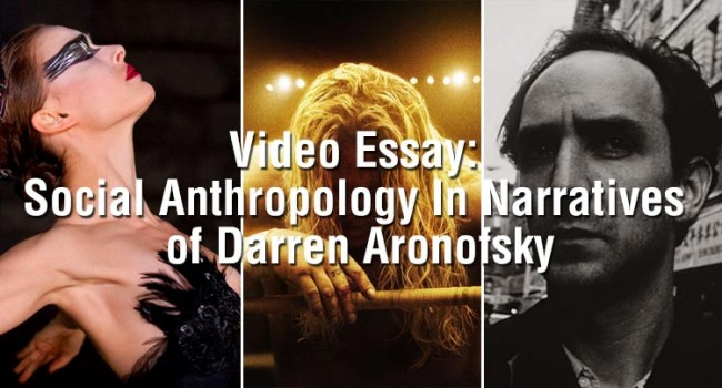 Video Essay: Social Anthropology In Narratives of Darren Aronofsky Features