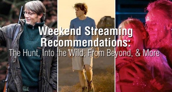 Weekend Streaming Recommendations: The Hunt, Into the Wild, From Beyond, & More