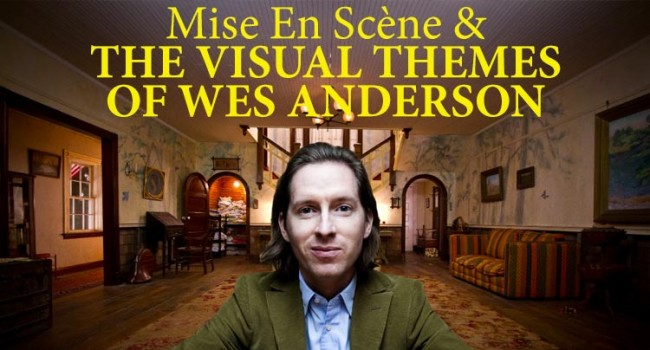 Video Essay: Mise En Scène & The Visual Themes of Wes Anderson Features