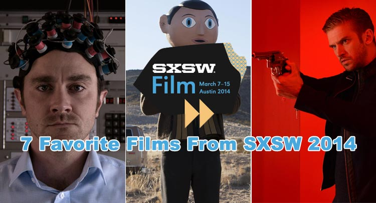 7 Favorite Films From SXSW 2014