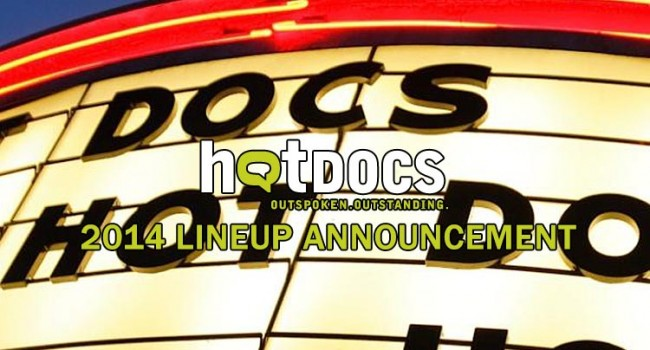 Hot Docs 2014 Lineup Announced Film Festival
