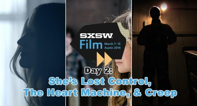 SXSW 2014: She's Lost Control, The Heart Machine, & Creep