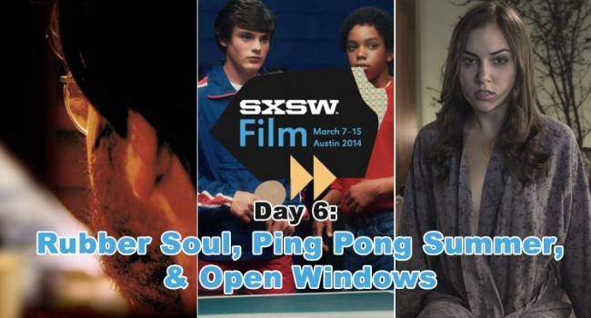 SXSW 2014: Rubber Soul, Ping Pong Summer, & Open Windows