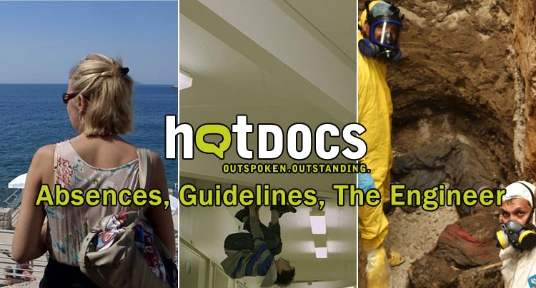 Hot Docs 2014: Absences, Guidelines, The Engineer