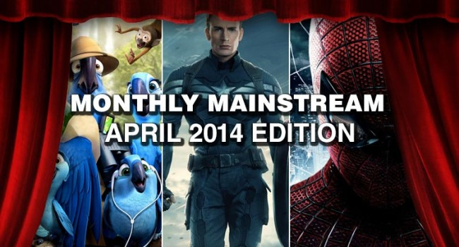 Monthly Mainstream: April 2014 Edition