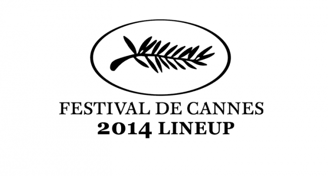 Cannes 2014 Lineup Announced Film Festival
