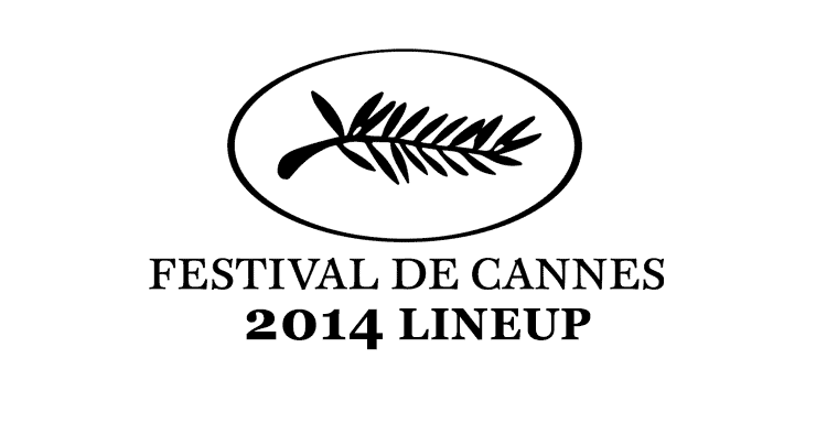 Cannes 2014 Lineup Announced