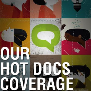 Hot Docs coverage