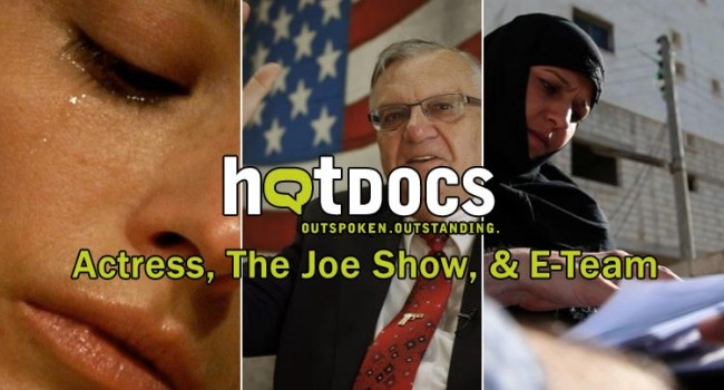 Hot Docs 2014: Actress, The Joe Show, E-Team