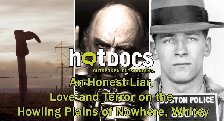 Hot Docs 2014: An Honest Liar, Love and Terror on the Howling Plains of Nowhere, Whitey