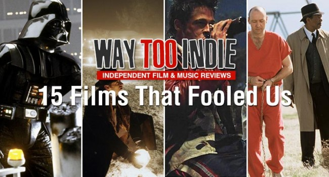 15 Films That Fooled Us