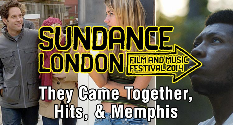 Sundance London 2014: They Came Together, Hits, and Memphis