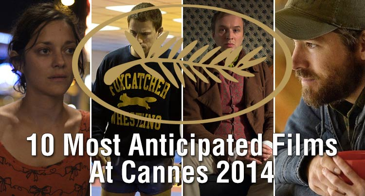 10 Most Anticipated Films At Cannes 2014