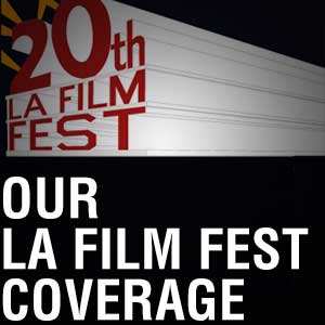 LA Film Fest coverage