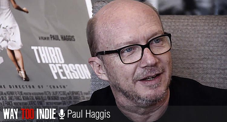 Paul Haggis on 'Third Person', Unstoppable Love (Part 2)